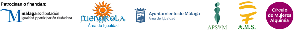 Patrocinan y/o financian: Área de Igualdad y Participación Ciudadana de la Diputación de Málaga, Área de Igualdad de Fuengirola, Área de Igualdad del Ayuntamiento de Málaga, Asociación de psicólogas por la salud integral de las mujeres y Círculo de Mujeres Alquimia